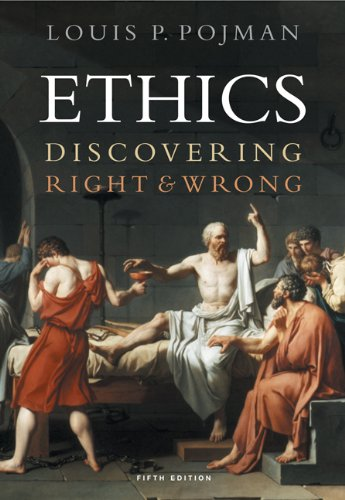 Ethics: Discovering Right and Wrong (Ethics Discovering Right And Wrong 8th Edition)