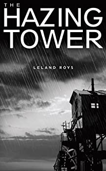 The Hazing Tower by [Roys, Leland]