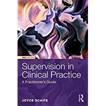 Supervision in Clinical Practice: A Practitioner's Guide