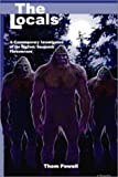 The Locals: A Contemporary Investigation of the Bigfoot/Sasquatch Phenomenon