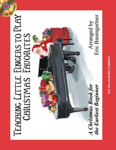 Teaching Little Fingers to Play Christmas Favorites BK/CD Earliest Beginner ebook