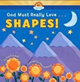God Must Really Love ... Shapes!, Rondi DeBoer, 1416933557