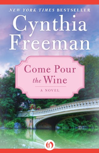 Come Pour The Wine by Cynthia Freeman