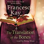 The Translation of the Bones | Francesca Kay