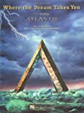 Where the Dream Takes You- from Atlantis the Lost Empire (Sheet Music: Piano, Vocal, Guitar)