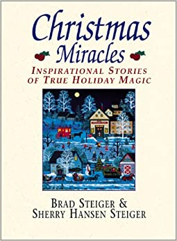 Christmas Miracles: Inspirational Stories of True Holiday Magic ...