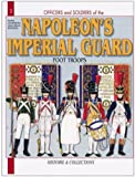 French Imperial Guard 1804-15: Foot Troops: Vol 1 (Officers & Soldiers)