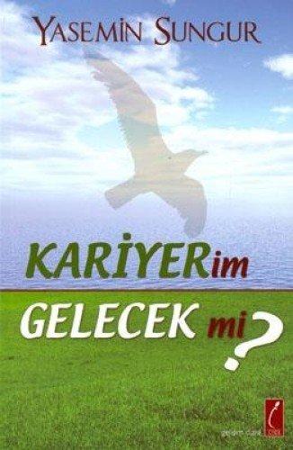 Read Online Kariyerim Gelecek mi ? pdf