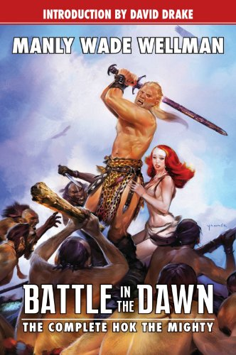 Battle in the Dawn: The Complete Hok the Mighty (Planet Stories) ()