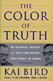 The Color of Truth: McGeorge Bundy and William Bundy:  Brothers in Arms