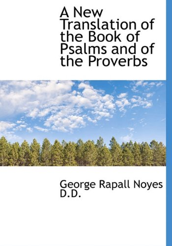 Read Online A New Translation of the Book of Psalms and of the Proverbs pdf