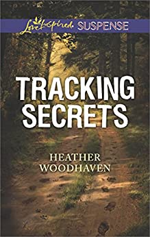 Tracking Secrets (Love Inspired Suspense) by [Woodhaven, Heather]