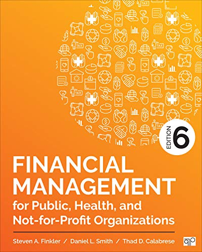 FINANCIAL MANAGEMENT FOR PUBLI C, HEALTH, AND NOT-FOR-PROFIT