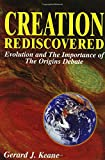 Creation Rediscovered: Evolution and the Importance of the Origins Debate