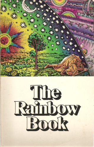 The Rainbow Book: Being a Collection of Essays & Illustrations Devoted to Rainbows in Particular & Spectral Sequences in General Focusing on the ... Metaphysically) from Ancient to Modern Times (The Rainbow Book)