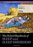 The Oxford Handbook of Sleep and Sleep Disorders (Oxford Library of Psychology) 1st Edition