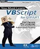 (Part 1) You Must Learn VBScript for QTP/UFT: Don't Ignore The Language For Functional Automation Testing (Black & White Edition)
