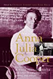 The Voice of Anna Julia Cooper: Including A Voice From the South and Other Important Essays, Papers, and Letters (Legacies of Social Thought Series)