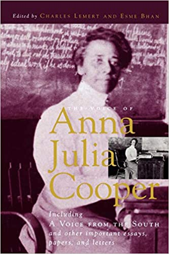 the voice of anna julia cooper including a voice from the south and  the voice of anna julia cooper including a voice from the south and other  important essays papers and letters legacies of social thought  legacies of