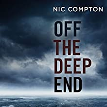 Off the Deep End: A History of Madness at Sea Audiobook by Nic Compton Narrated by Dugald Bruce Lockhart