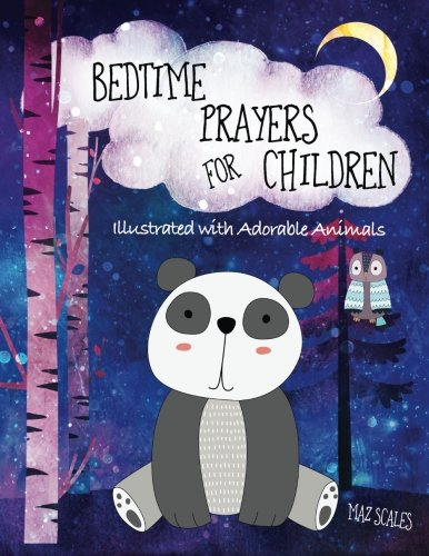 Bedtime Prayers For Children, Illustrated With Adorable Animals: 14 Prayers For Kids To Say Before Bed