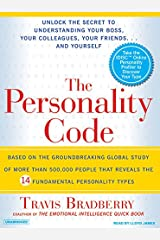 The Personality Code: Unlock the Secret to Understanding Your Boss, Your Colleagues, Your Friends...and Yourself! Audio CD