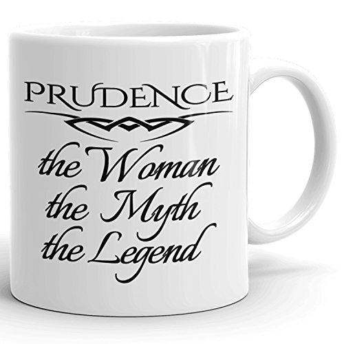 Prudence Mug - The Woman The Myth The Legend - for Coffee, Tea & Chocolate - 11oz White Mug