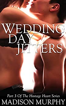 Wedding Day Jitters (hostage Heart Series Book 3) Kindle