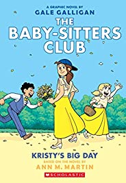 Kristy's Big Day (The Baby-Sitters Club Graphic Novel #6): A Graphix Book (Full-Color Edit