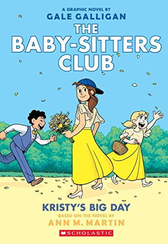 - Kristy's Big Day (The Baby-Sitters Club Graphix #6): Full-Color Edition