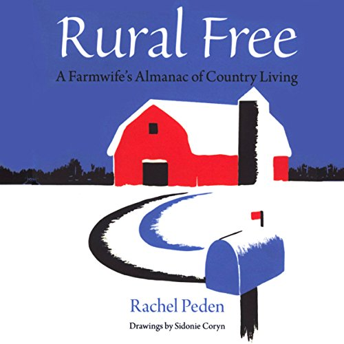 Rural Free: A Farmwife's Almanac of Country Living