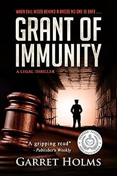 Grant of Immunity by [Holms, Garret]
