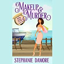 Makeup & Murder: Beauty Secrets, Book 1 Audiobook by Stephanie Damore Narrated by Tonia Blake