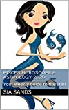 Pisces Horoscope & Astrology 2020: Your weekly guide to the stars (Horoscopes 2020 Book 12)