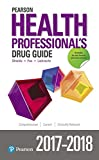 img - for Pearson Health Professional's Drug Guide 2017-2018 book / textbook / text book