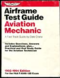 Aviation Mechanic Airframe Test Guide : A Fast-Track Guide, Crane, Dale, 1560271132