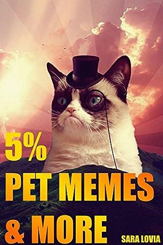 Cat Dog Pet Memes: WOOF! MEOW! Best Grumpy Doge puppy pug kitty kitten nyan neko chiwawa redstone the island felines free hairballs I can has wolfie goofy luffy puffy owl xxxl pigeon frog (Manga Digimon)
