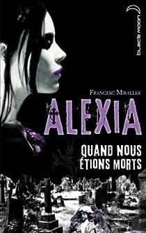 Alexia : quand nous étions morts par Miralles