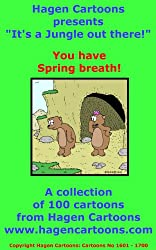 It's a Jungle out there!: You have Spring breath!
