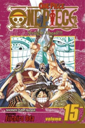 One Piece, Vol. 15: Straight Ahead! by Eiichiro Oda
