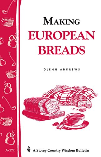 Pumpernickel Bread Recipe - Making European Breads: Storey's Country Wisdom Bulletin A-172 (Storey Country Wisdom Bulletin, A-172)