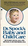 Doctor Spock's Baby and Child Care, Benjamin Spock, 0671646699