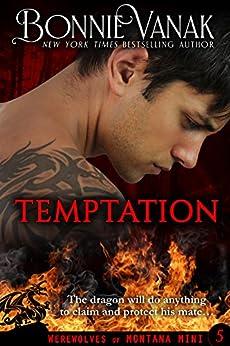 Temptation: A Dragon Story (Werewolves of Montana Mating Mini Book 5) by [Vanak, Bonnie]