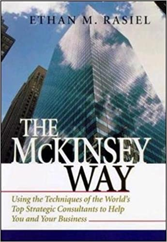 The McKinsey Way: Using the Techniques of the World's Top