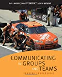 Communicating in Groups and Teams 9780495570462