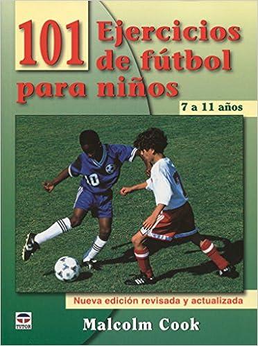 101 ejercicios de fútbol para niños de 7 a 11 años  Amazon.es  Malcolm  Cook  Libros b419dd59fed9f