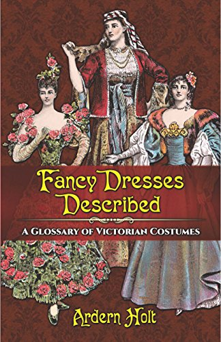 (Fancy Dresses Described: A Glossary of Victorian)