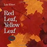img - for Red Leaf, Yellow Leaf by Lois Ehlert (15-Sep-1991) Hardcover book / textbook / text book