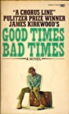 Good Times Bad Times, James Kirkwood, 0449204693
