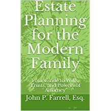 Estate Planning for the Modern Family: Your Guide to Wills, Trusts, and Powers of Attorney
